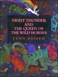 9780688117924: Night Thunder and the Queen of the Wild Horses