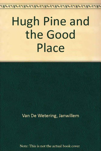 Hugh Pine and the Good Place: Van De Wetering,