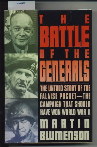 The Battle of the Generals: The Untold: Blumenson, Martin