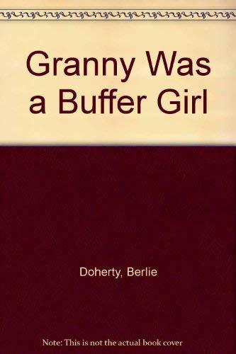 9780688118631: Granny Was a Buffer Girl