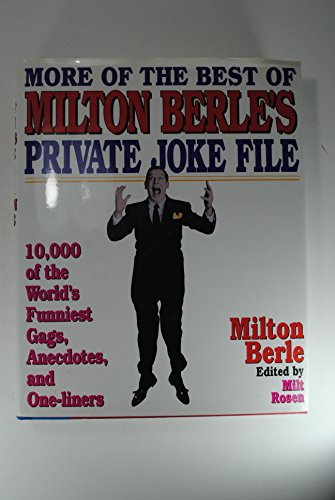 More of the Best of Milton Berle's Private Joke File: 10,000 Of the World's Funniest Gags...
