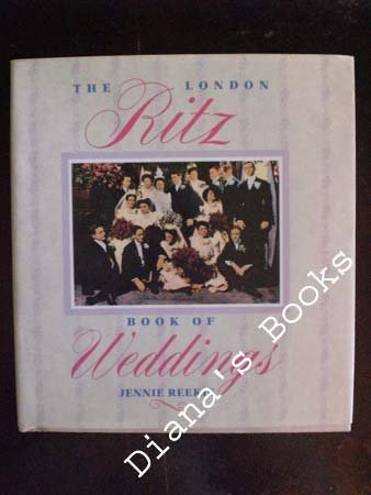 The London Ritz Book of Weddings: Reekie, Jennie
