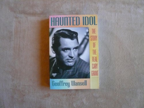 9780688119102: Haunted Idol: The Story of the Real Cary Grant