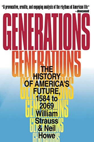 Generations: The History of America's Future, 1584 to 2069 (0688119123) by Neil Howe; William Strauss