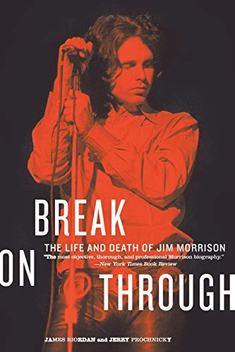 9780688119157: Break on Through: The Life and Death of Jim Morrison