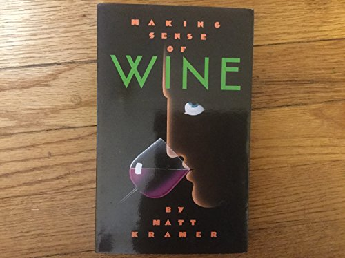 Making Sense of Wine: Matt Kramer