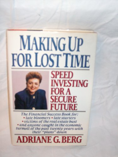 Making Up for Lost Time: Speed Investing for a Secure Future: Berg, Adriane G.
