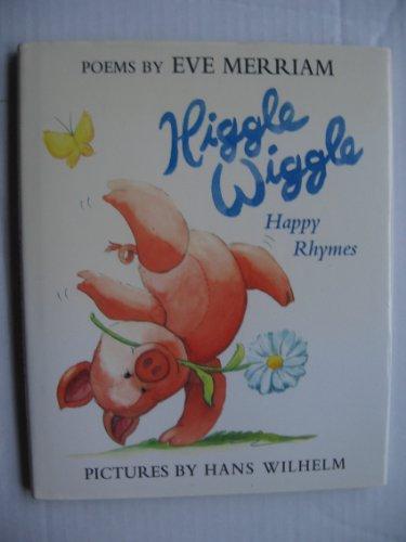 9780688119485: Higgle Wiggle: Happy Rhymes : Poems