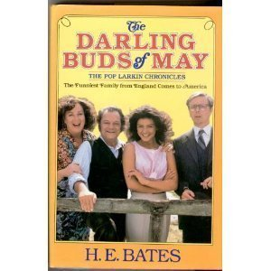 The darling buds of May: The Pop Larkin chronicles: H. E Bates
