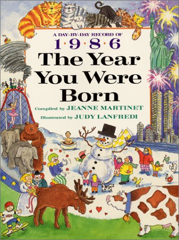 9780688119683: 1986 The Year You Were Born
