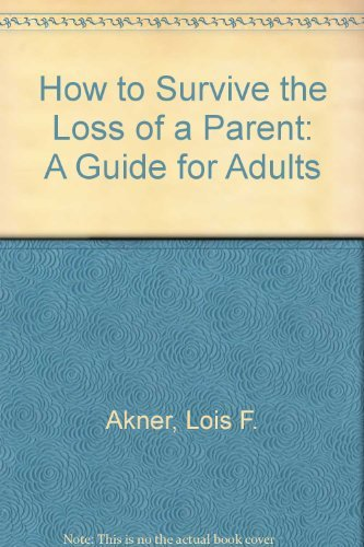 9780688120238: How to Survive the Loss of a Parent: A Guide for Adults