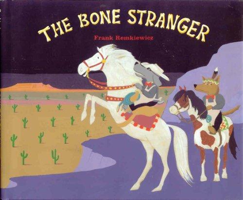The Bone Stranger (0688120415) by Frank Remkiewicz