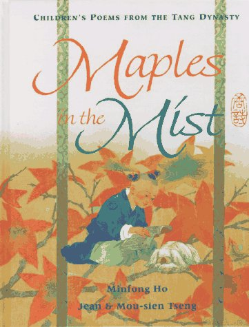 9780688120443: Maples in the Mist: Poems for Children from the Tang Dynasty