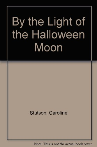 9780688120450: By the Light of the Halloween Moon