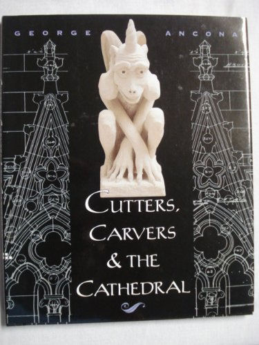 Cutters, Carvers & the Cathedral: Ancona, George