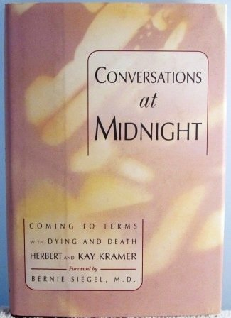 9780688120849: Conversations at Midnight: Coming to Terms With Dying and Death