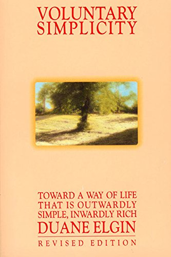 9780688121198: Voluntary Simplicity: Toward a Way of Life That Is Outwardly Simple, Inwardly Rich (Revised edition)