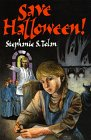 Save Halloween!: Tolan, Stephanie S.