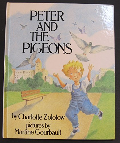 Peter and the Pigeons (0688121861) by Charlotte Zolotow