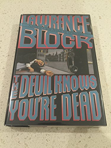 The Devil Knows You're Dead: Block, Lawrence