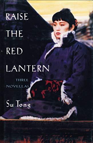 9780688122171: Raise the Red Lantern: Three Novellas
