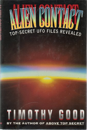 Alien Contact 9780688122232 An expose+a7 of the controversial issue of human contact with aliens and the U.S. government's role in covering it up presents new evidence of extraterrestrial visitation. By the author of Above Top Secret. 35,000 first printing.