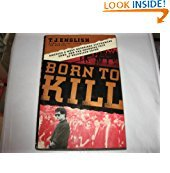 9780688122386: Born to Kill: America's Most Notorious Vietnamese Gang, and the Changing Face of Organized Crime
