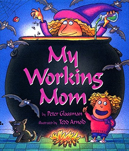 9780688122591: My Working Mom