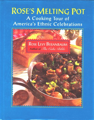 9780688122614: Rose's Melting Pot: Culinary Guide of America's Ethnic Celebrations