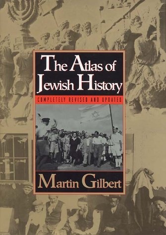 The Atlas of Jewish History (Compl Rev & Updtd): Martin Gilbert