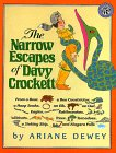 The Narrow Escapes of Davy Crockett: From a Bear, a Boa Constrictor, a Hoop Snake, an Elk, an Owl, ...
