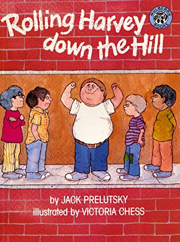 Rolling Harvey Down the Hill (9780688122706) by Jack Prelutsky