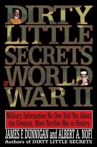 9780688122881: Dirty Little Secrets of World War II