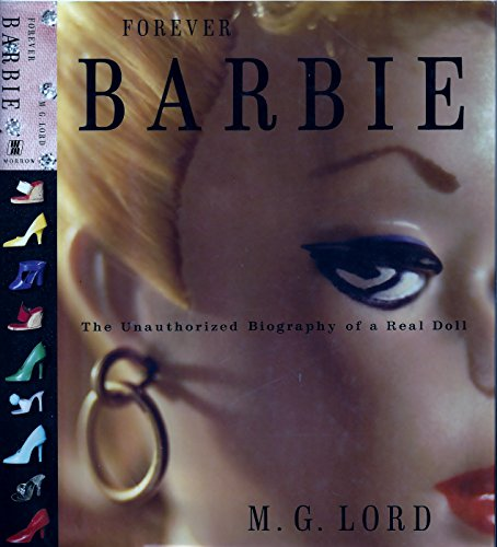 9780688122966: Forever Barbie: The Unauthorized Biography of a Real Doll