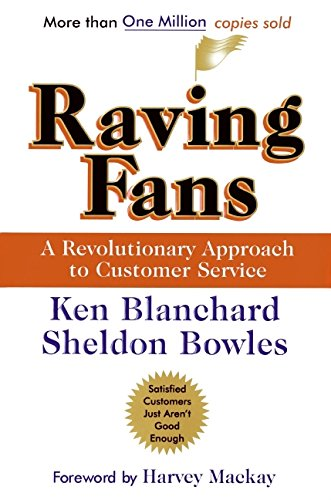 Raving Fans: A Revolutionary Approach To Customer Service (0688123163) by Ken Blanchard; Sheldon Bowles