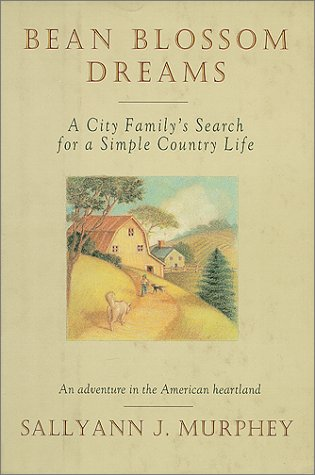 9780688123253: Bean Blossom Dreams: A City Family's Search for a Simple Country Life