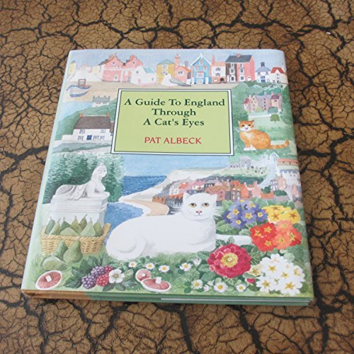 A Guide to England Through a Cat's Eyes (0688123414) by Pat Albeck