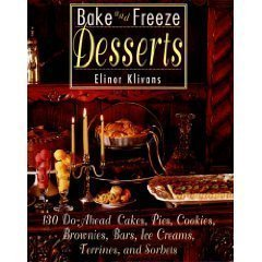 9780688123475: Bake and Freeze Desserts: 130 Do-Ahead Cakes, Pies, Cookies, Brownies, Bars, Ice Creams, Terrines, and Sorbets