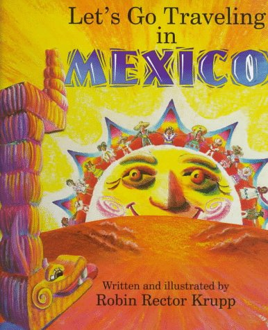 Let's Go Traveling in Mexico: Krupp, Robin Rector