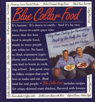 Blue Collar Food: Easy Home Cooking for Hardworking People by Two Really Nice Guys: Styler, Chris, ...