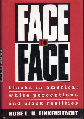 9780688123833: Face-To-Face: Blacks in America : White Perceptions and Black Realities