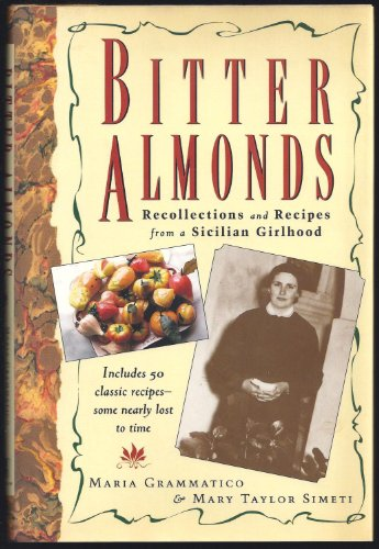 9780688124496: Bitter Almonds: Recollections & Recipes from a Sicilian Girlhood