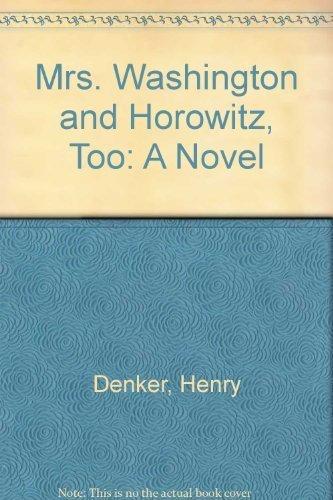 9780688124663: Mrs. Washington and Horowitz, Too: A Novel