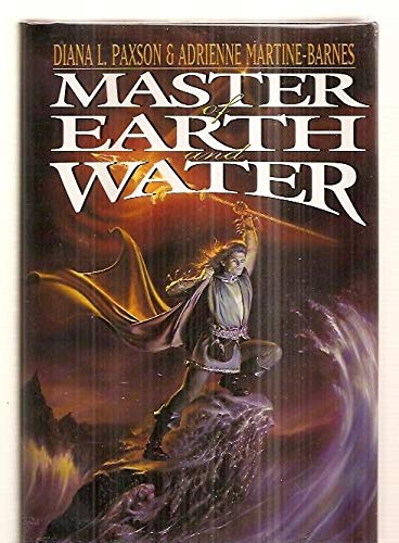 MASTER OF EARTH AND WATER: Paxon, Diana.