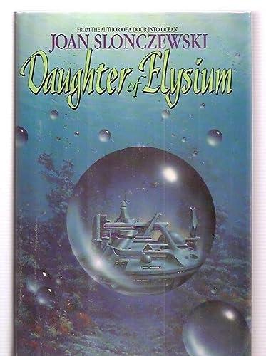 DAUGHTER OF ELYSIUM: Slonczewski, Joan.