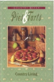 Country Baker: Pies and Tarts