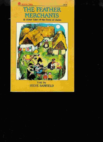 9780688125684: The Feather Merchants and Other Tales of the Fools of Chelm