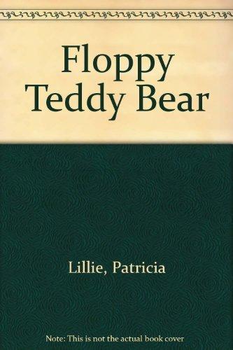 9780688125707: Floppy Teddy Bear