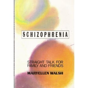 9780688125806: Schizophrenia: Straight Talk for Family and Friends