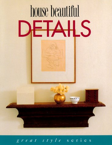 9780688125882: House Beautiful Details (Great Style Series)
